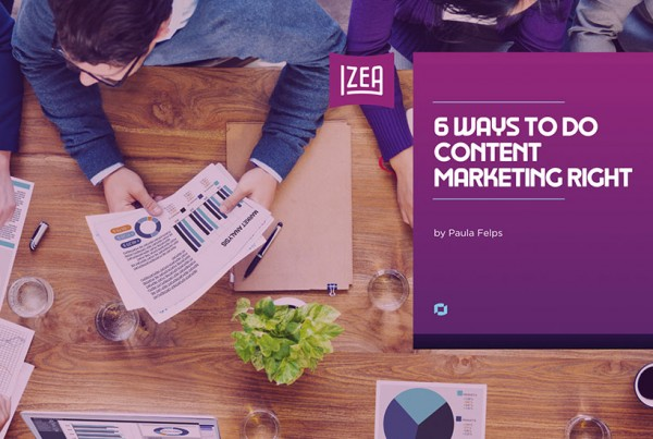 6 Ways to Do Content Marketing Right